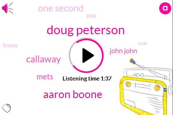 Doug Peterson,Aaron Boone,Callaway,Mets,John John,One Second