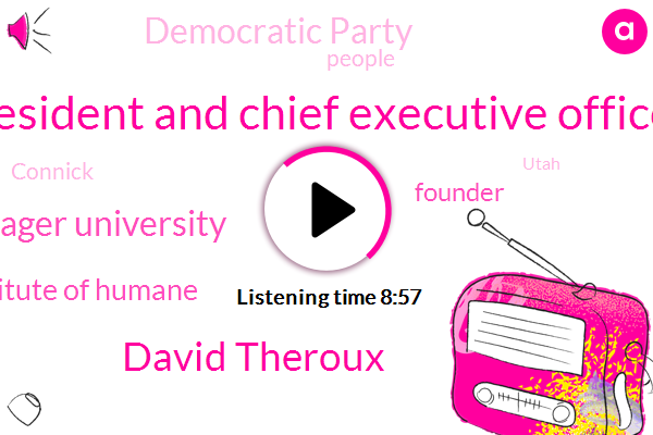 President And Chief Executive Officer,David Theroux,Prager University,Institute Of Humane,Founder,Democratic Party,Connick,Utah,Simpson,One Hand