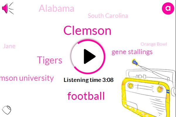 Football,Clemson,Tigers,Clemson University,Gene Stallings,Alabama,South Carolina,Jane,Orange Bowl,Christian Wilkins,Danny Ford,NFL,Joey,America,Twenty Years,Five Years,Four Years