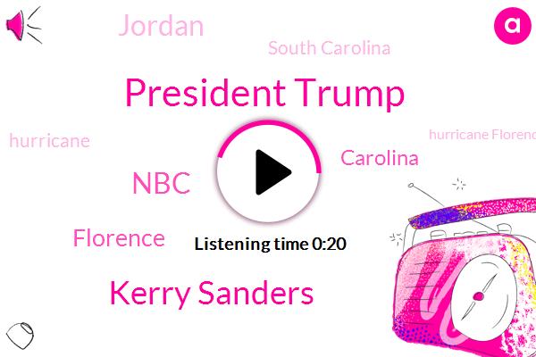 Hugo Kerry Sanders,NBC,President Trump,Julie Chen,White House,Florence,South Carolina,Hurricane,Richard Jordan,ICC,CBS,John Bolton,Carolina,Radic,Afghanistan,New York Times,Bob Woodward,Navy,Norfolk