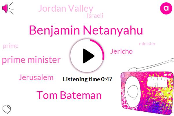 Benjamin Netanyahu,Jordan Valley,Tom Bateman,Prime Minister,Jerusalem,Jericho