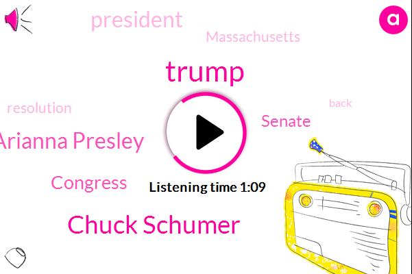 Donald Trump,Chuck Schumer,President Trump,Congress,Senate,Massachusetts,Arianna Presley