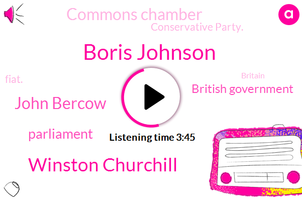 Boris Johnson,Prime Minister,British Government,Parliament,Britain,Commons Chamber,Winston Churchill,John Bercow,Iraq,Conservative Party.,Fiat.,Executive,Four Five Weeks,Two Weeks