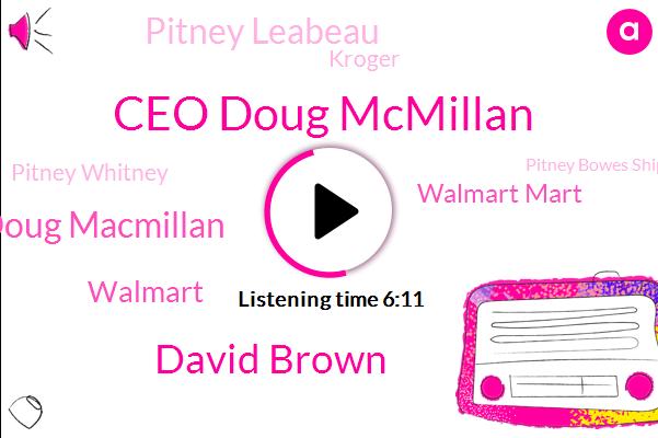 Walmart,Ceo Doug Mcmillan,Walmart Mart,Assault,Pitney Leabeau,El Paso,CEO,David Brown,El Paso Texas,Kroger,Alaska,United States,Ceo Doug Macmillan,Pitney Whitney,Pitney Bowes Shipping,Dayton,Parkland Florida
