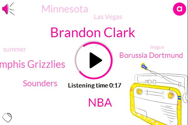 Memphis Grizzlies,Minnesota,Las Vegas,Brandon Clark,Sounders,Borussia Dortmund,NBA