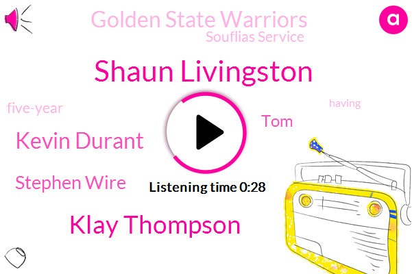 Golden State Warriors,Shaun Livingston,Klay Thompson,Kevin Durant,Stephen Wire,Souflias Service,TOM,Five-Year