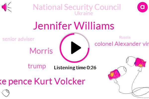 Jennifer Williams,Senior Adviser,Mike Pence Kurt Volcker,Ukraine,Morris,Russia,Donald Trump,President Trump,Colonel Alexander Vin,National Security Council,Europe