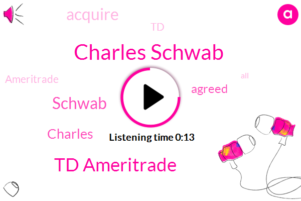 Charles Schwab,Td Ameritrade,Twenty Six Billion Dollars