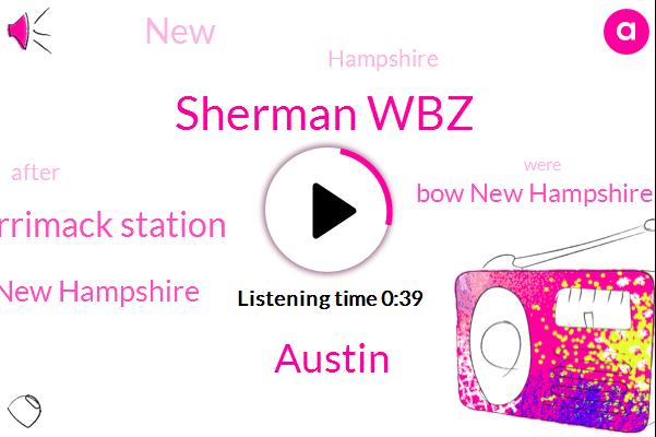 New Hampshire,Bow New Hampshire,Sherman Wbz,Merrimack Station,Austin
