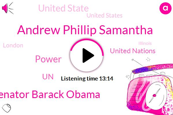 Andrew Phillip Samantha,Senator Barack Obama,Power,UN,United Nations,United States,United State,London,Illinois,President Trump,Ireland