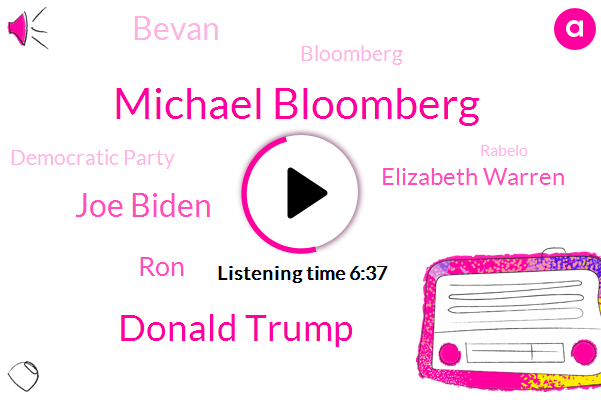 Michael Bloomberg,Bloomberg,Donald Trump,Joe Biden,Democratic Party,President Trump,New York City,RON,United States,America,La Bureau Chief,Elizabeth Warren,Kentucky,Vice President,Virginia,Iowa,Rabelo,Los Angeles,Bevan