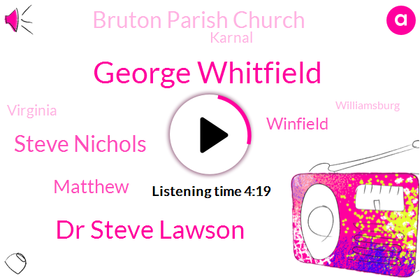George Whitfield,Bruton Parish Church,Dr Steve Lawson,Steve Nichols,Karnal,Matthew,Virginia,Williamsburg,Winfield,Five Minutes