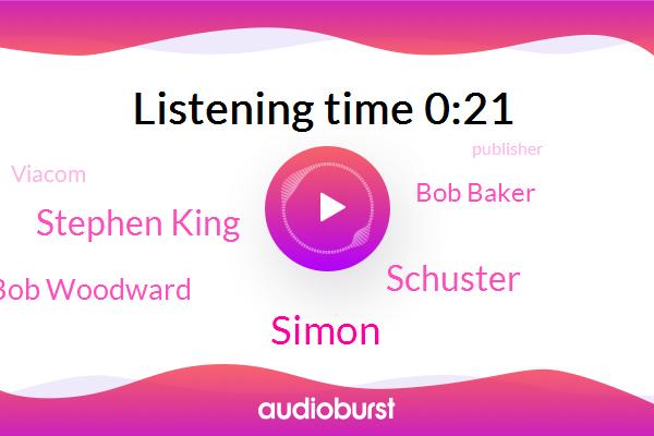 Simon,Schuster,Publisher,Stephen King,Bob Woodward,Viacom,CBS,CEO,Bob Baker