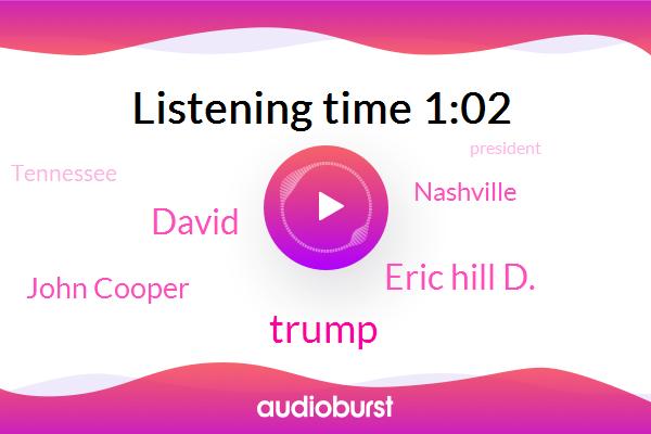 Nashville,Donald Trump,Eric Hill D.,David,Tennessee,John Cooper,President Trump,Reporter