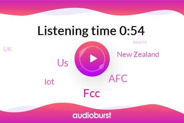 FCC,United States,IOT,AFC,New Zealand,UK