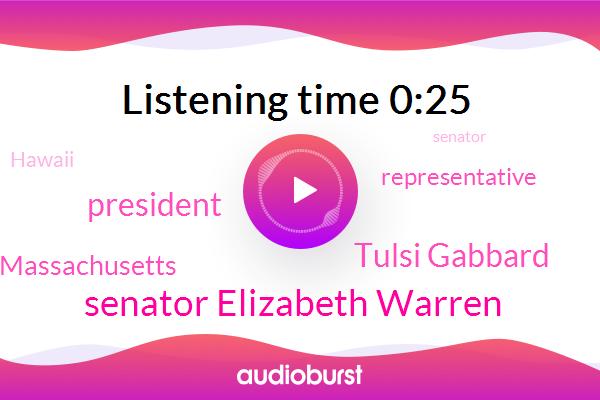 Senator Elizabeth Warren,President Trump,Hawaii,Massachusetts,Representative,Tulsi Gabbard