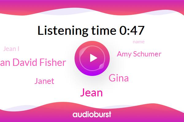 Jean David Fisher,Gina,Jean,Janet,Amy Schumer,Jean I