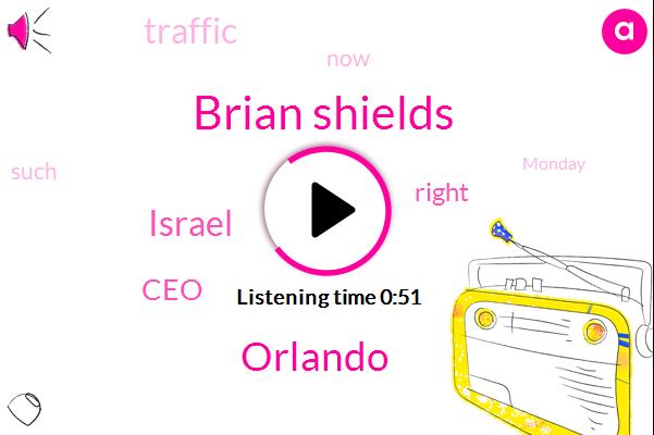 Orlando,Israel,CEO,Brian Shields