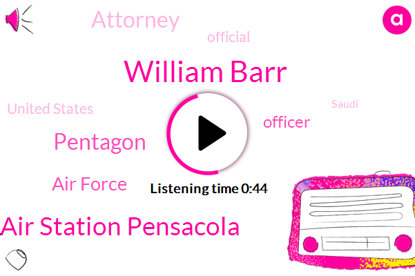 William Barr,Officer,Naval Air Station Pensacola,United States,Pentagon,Attorney,Official,Air Force
