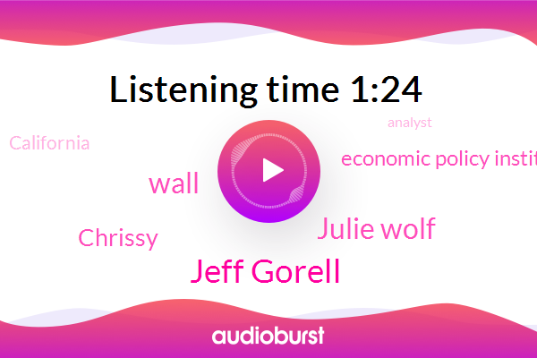 Jeff Gorell,California,Julie Wolf,Analyst,Economic Policy Institute,Wall,Chrissy