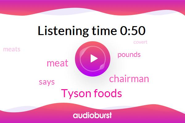 Chairman,Tyson Foods