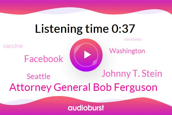 Attorney General Bob Ferguson,Seattle,Johnny T. Stein,Washington,Facebook