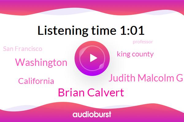 Washington,Brian Calvert,California,King County,San Francisco,Professor,Judith Malcolm Graham