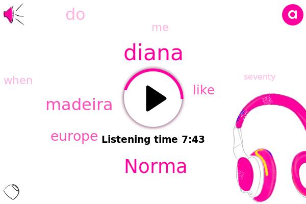 Madeira,Diana,Norma,Europe