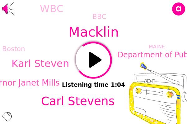 Carl Stevens,Department Of Public Health,Macklin,WBC,Boston,Karl Steven,Governor Janet Mills,BBC,Maine,Massachusetts,Connecticut,Rhode Island