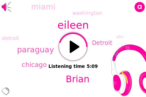 Eileen,Paraguay,Chicago,Brian,Detroit,Miami,Washington