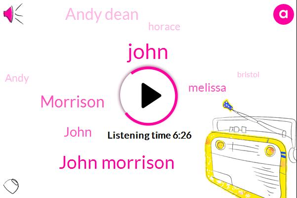 John Morrison,Bristol,John,Philadelphia,Morrison,England,Melissa,Andy Dean,UK,Caribbean,Horace,Andy
