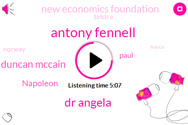 Antony Fennell,Dr Angela,Norway,Duncan Mccain,New Economics Foundation,Napoleon,France,Australia,UK,Telstra,China,Paul,Alaska,New Zealand