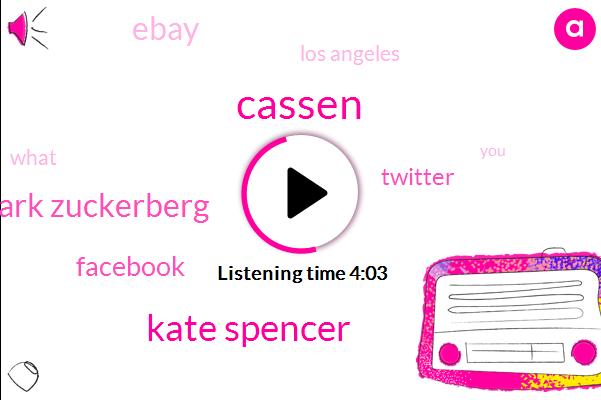 Facebook,Twitter,Cassen,Kate Spencer,Mark Zuckerberg,Los Angeles,Ebay
