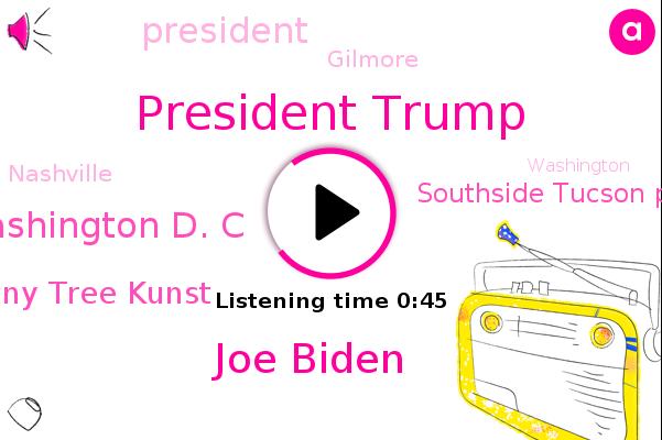President Trump,Donny Tree Kunst,Southside Tucson Party,Joe Biden,Washington D. C,Gilmore,Nashville,Washington