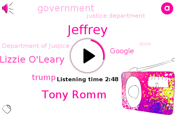Google,Government,Justice Department,United States,Department Of Justice,Jeffrey,Tony Romm,Lizzie O'leary,Apple,Washington,Donald Trump,Microsoft