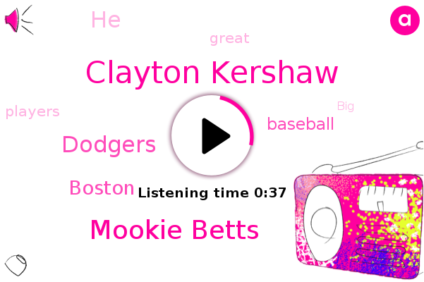 Clayton Kershaw,Dodgers,Mookie Betts,Baseball,Boston