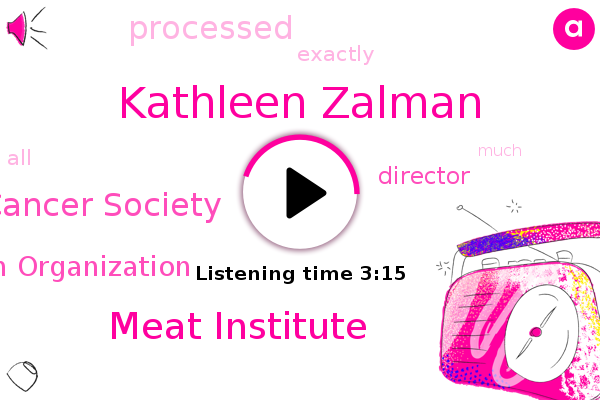 Kathleen Zalman,Meat Institute,American Cancer Society,World Health Organization,Director