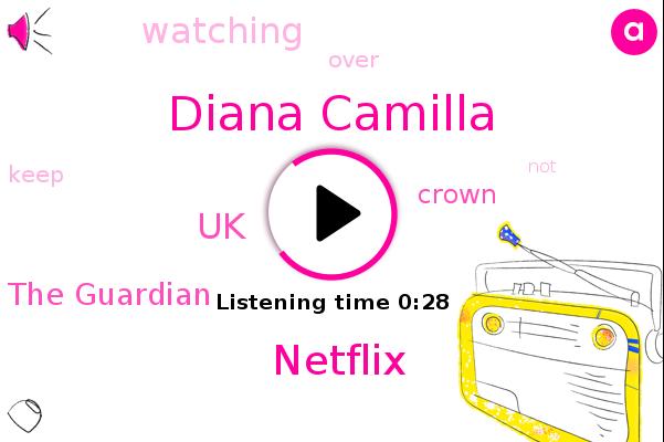Diana Camilla,Netflix,UK,The Guardian