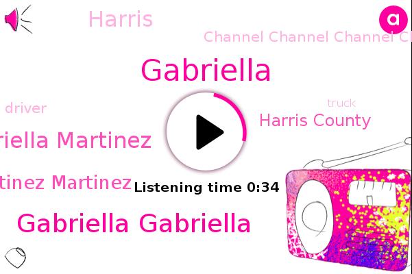 Gabriella Gabriella,Gabriella Martinez,Martinez Martinez Martinez,Channel Channel Channel Channel,Gabriella,Harris County,Harris