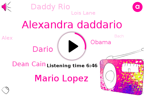Subaru,Alexandra Daddario,Mario Lopez,Dario,Japan,Dean Cain,Barack Obama,Long Island,Daddy Rio,Lois Lane,Los Angeles,Connecticut,Tokyo,Alex,Bach