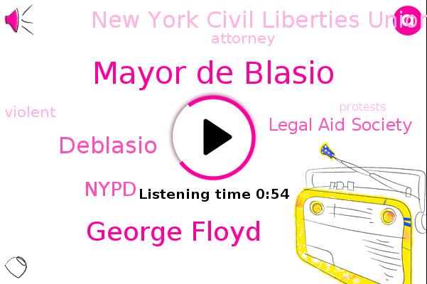 Nypd,Legal Aid Society,New York Civil Liberties Union,Mayor De Blasio,George Floyd,Deblasio,Attorney