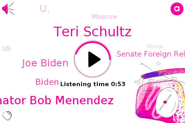 Teri Schultz,U.,Moscow,Senator Bob Menendez,United States,Joe Biden,Senate Foreign Relations Committee,Russia,New Jersey,Npr News,Biden,Brussels,NPR