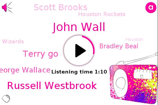 John Wall,Russell Westbrook,Terry Go,George Wallace,Houston Rockets,Bradley Beal,Houston,Scott Brooks,Wizards,Oklahoma City