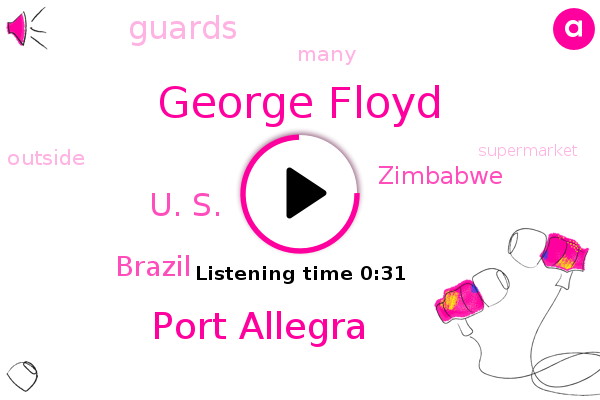 Port Allegra,George Floyd,U. S.,Brazil,Zimbabwe