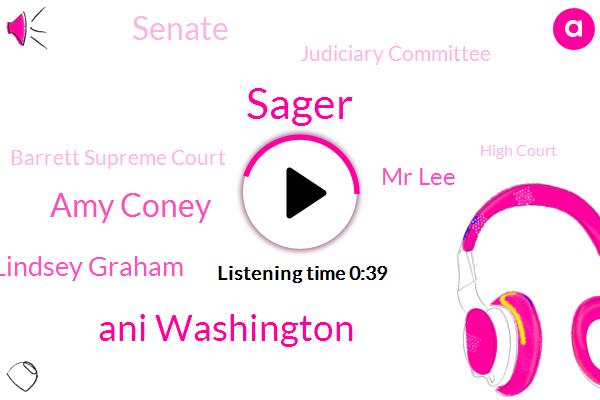Senate,Judiciary Committee,Sager,Ani Washington,Amy Coney,Barrett Supreme Court,Lindsey Graham,High Court,Mr Lee,Supreme Court