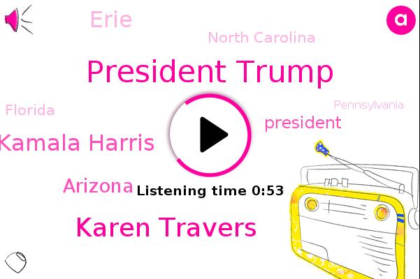 President Trump,Karen Travers,Kamala Harris,ABC,Erie,Arizona,North Carolina,Florida,Pennsylvania,Official