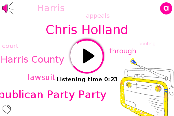Harris Harris County,State State Republican Republican Party Party,Chris Holland