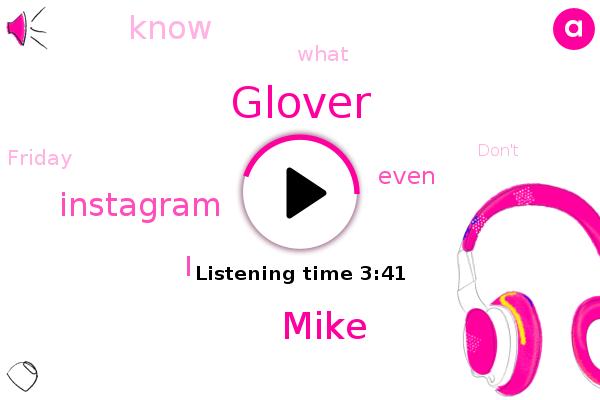 Glover,Instagram,Mike