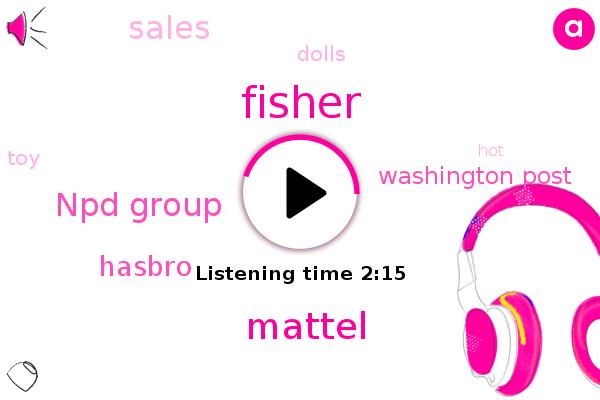 Mattel,Washington Post,Fisher,Npd Group,Hasbro,FOX