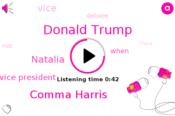 Donald Trump,Vice President,Comma Harris,Natalia